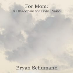 For Mom - A Chaconne for Solo Piano - Album Cover