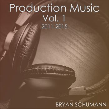Production Music, Vol 1: 2011-2015 - Digital Album Cover