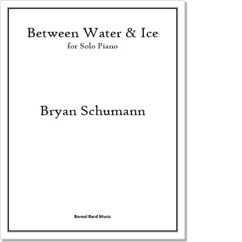 Between Water & Ice - Sheet Music Product Image